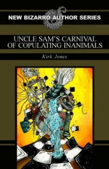 Uncle Sam's Carnival of Copulating Inanimals - Kirk Jones