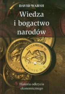 Wiedza i bogactwo narodów - David Warsh