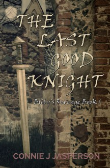 Billy's Revenge Book I - The Last Good Knight - Connie J. Jasperson