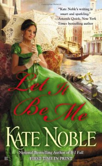 Let It Be Me - Kate Noble