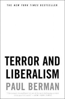 Terror and Liberalism - Paul Berman