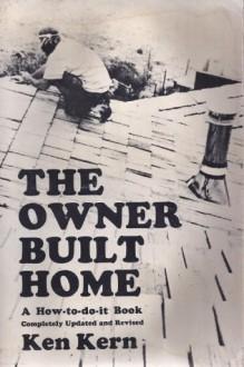 The Owner-Built Home - Ken Kern
