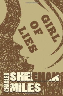 Girl of Lies (Rachel's Peril, #1) - Charles Sheehan-Miles