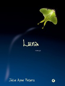 Luna - Julie Anne Peters, Sara Reggiani