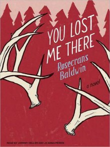 You Lost Me There (MP3 Book) - Rosecrans Baldwin, Johnny Heller, Jo Anna Perrin