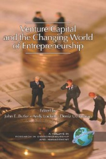 Venture Capital in the Changing World of Entrepreneurship (Hc) - John E. Butler, Deniz Ucbasaran, Andy Lockett