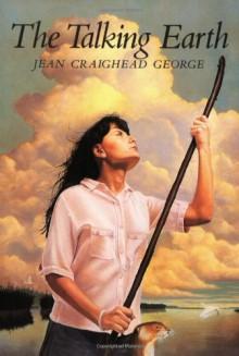 The Talking Earth - Jean Craighead George