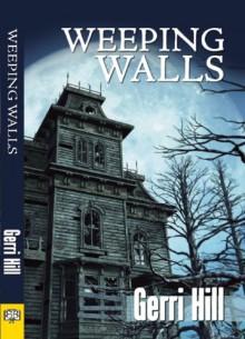Weeping Walls - Gerri Hill