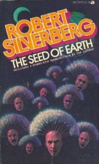 The Seed of Earth - Robert Silverberg