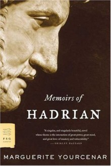 Memoirs of Hadrian - Marguerite Yourcenar,Grace Frick