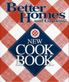 Better Homes and Gardens New Cook Book (Three Ring Binder Edition) - Better Homes and Gardens