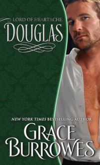 Douglas: Lord of Heartache (The Lonely Lords) - Grace Burrowes