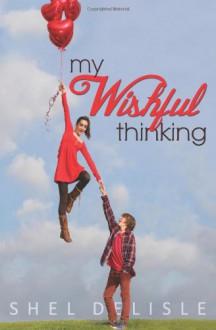 My Wishful Thinking - Shel Delisle