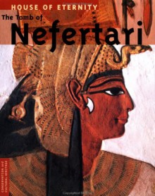 House of Eternity: The Tomb of Nefertari (Conservation and Cultural Heritage) - John K. McDonald