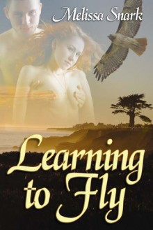 Learning to Fly - Melissa Snark