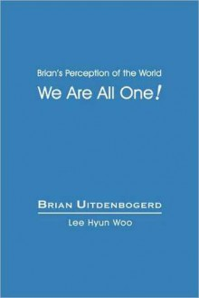 We Are All One! - Brian Uitdenbogerd, Lee Hyun Woo