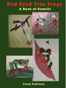 Red-Eyed Tree Frogs - A Book of Stencils - Penny Vedrenne
