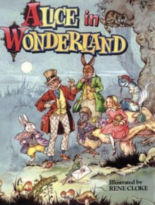 Alice in Wonderland - Lewis Carroll, Rene Cloke