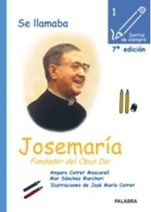 Se llamaba Josemaría, fundador del Opus Dei - Amparo Catret Mascarell, Mar Sánchez Marchori, José María Catret
