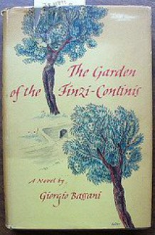 The Garden of the Finzi-Continis by Bassani, Giorgio (translated By Isabel Quigly) - Giorgio Bassani