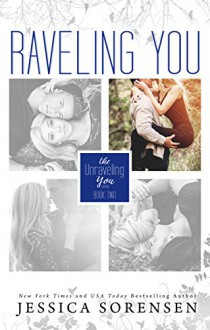 Raveling You (Unraveling You Book 2) - Jessica Sorensen