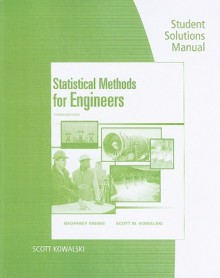 Student Solutions Manual for Vining/Kowalski's Statistical Methods for Engineers, 2nd - G. Geoffrey Vining, Scott Kowalski