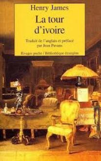 La Tour d'ivoire (Poche) - Henry James, Jean Pavans