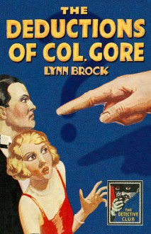 The Deductions of Colonel Gore - Lynn Brock