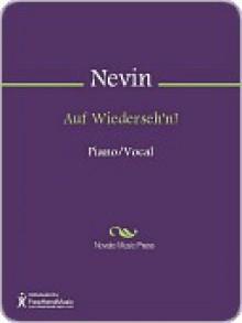 Auf Wiederseh'n! - Arthur Nevin