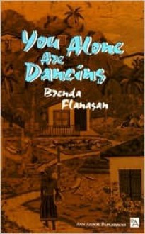 You Alone Are Dancing - Brenda Flanagan
