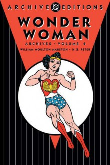 Wonder Woman Archives, Vol. 4 - William Moulton Marston, Harry G. Peter, Maggie Thompson