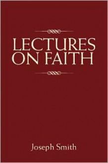 Lectures on Faith - Joseph Fielding Smith