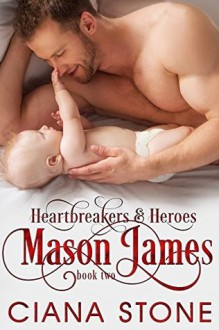 Mason James (Heartbreakers & Heroes Book 2) - Ciana Stone,Mary Harris