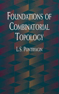 Foundations of Combinatorial Topology - L.S. Pontryagin
