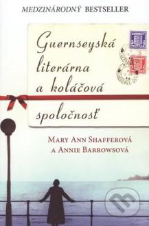 Guernseyská literárna a koláčová spoločnosť - Mary Ann Shaffer, Annie Barrows, Ildikó Drugová