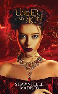 Under My Skin - Shawntelle Madison