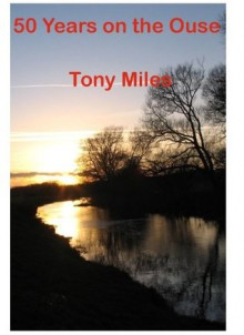 50 Years on the Ouse - Tony Miles