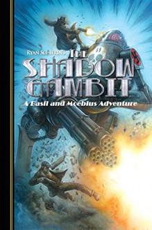 The Adventures of Basil and Moebius Volume 2: The Shadow Gambit - Ryan Schifrin,Larry Hama,Robert C. Atkins