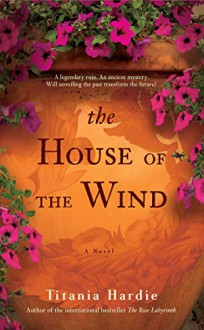 The House of the Wind: A Novel - Titania Hardie