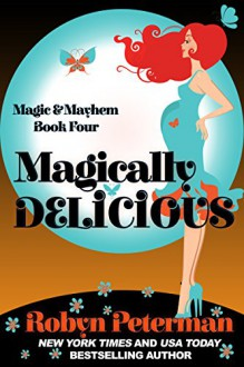 Magically Delicious: Magic and Mayhem Book Four - Robyn Peterman