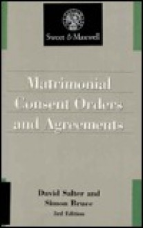 Matrimonial Consent Orders and Agreements, 3rd EDI - David Salter