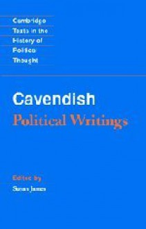 Margaret Cavendish: Political Writings (Cambridge Texts in the History of Political Thought) - Margaret Cavendish, Susan James