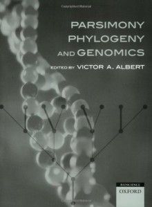 Parsimony, Phylogeny, and Genomics - Victor Albert