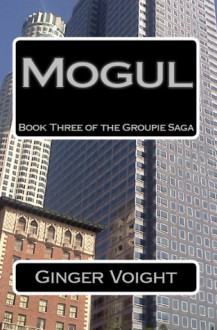 Mogul - Ginger Voight
