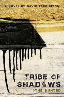 Tribe of Shadows: The Hunted - David Fergusson