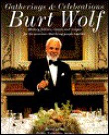Gatherings and Celebrations - Burt Wolf