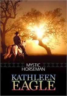 Mystic Horseman (Center Point Platinum Romance (Large Print)) by Kathleen Eagle (2008-04-01) - Kathleen Eagle