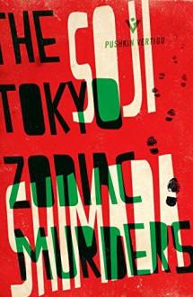 The Tokyo Zodiac Murders - Ross MacKenzie,Soji Shimada,Shika MacKenzie
