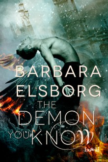 The Demon You Know - Barbara Elsborg
