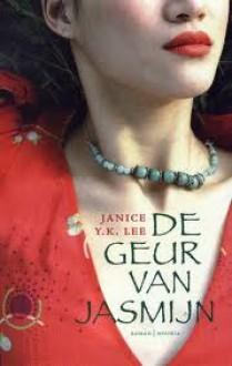 De geur van jasmijn - Janice Y.K. Lee, Josephine Ruitenberg